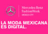 Mercedes-Benz Fashion Week Mexico Youtube Digital cartel oficial trending magazine moda revista cdmx puebla