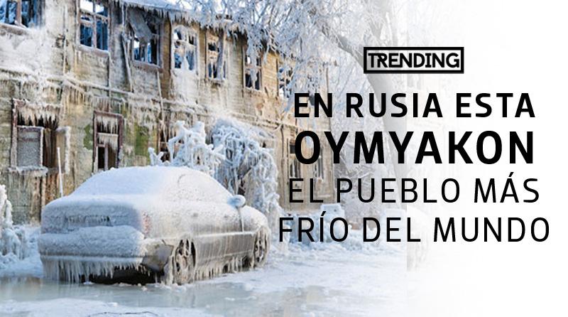 curiosidades de rusia datos curiosos Oymyakon el pueblo mas frio del mundo trending magazine revista