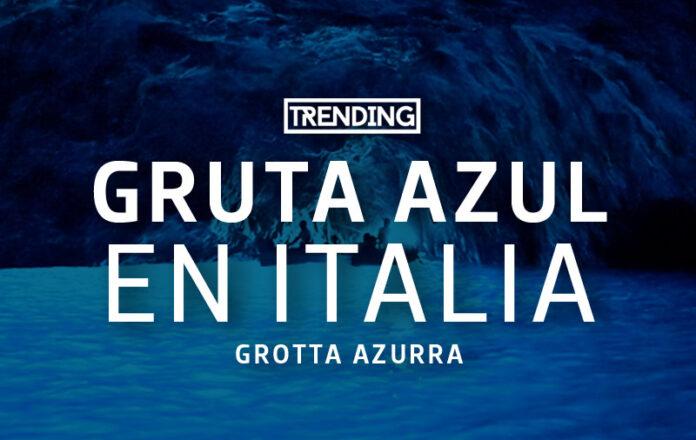 La gruta azul Italia maravilla natural turismo viajes grotta azurra como llegar trending magazine revista